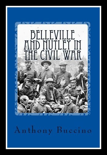 Belleville and Nutley in the Civil War – by Anthony Buccino