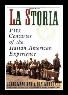 La Storia: Five Centuries of the Italian American Experience by Jerre Mangione