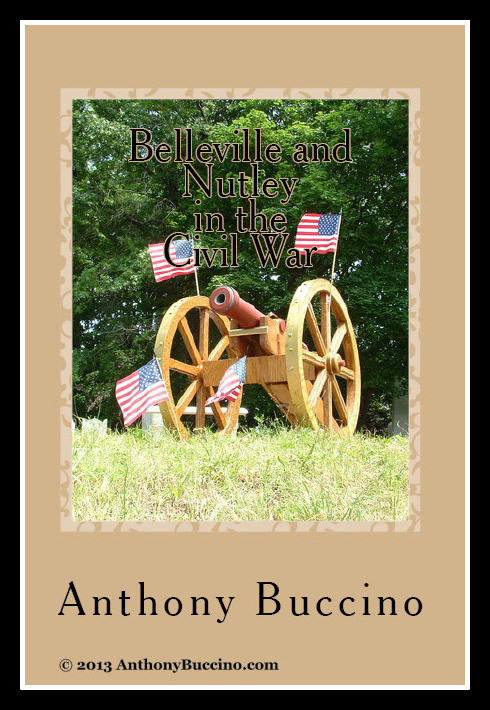 Belleville and Nutley in the Civil War - a Brief History by Anthony Buccino
