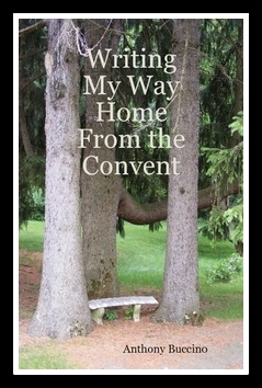 Writing my way back home from the convent by Anthony Buccino